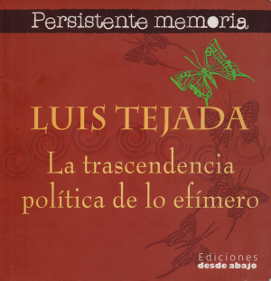 Luis Tejada, la trascendencia politica de lo efimero 03